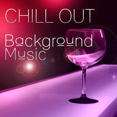 Chill Out Background Music – Chill Out After Dark, Relaxing Chill Out Music