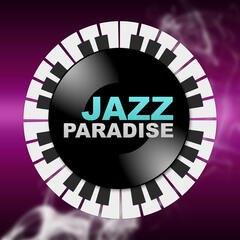 Jazz Paradise – Smooth Jazz Paradise for Relax Time, Calming Background Sounds, Mellow Vibes of Jazz, Slow and Sensual Piano Music, Relaxing Jazz