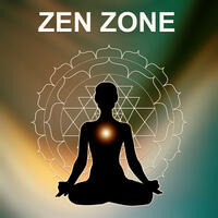 Zen Zone – Zen Therapy Music, Deep Meditation, Natural Recovery, Zen Track