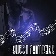 Sweet Fantasies – Soft Background Music, Cool Jazz Melodies, Instrumental Piano Songs for Reflections