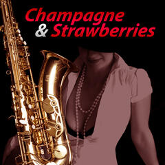 Champage & Strawberries – Sweet Restaurant Music with Piano Jazz, Candle Light Dinner for Two, Chill Moods