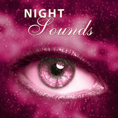 Night Sounds – New Age Music, Ambient Sleep, Dreaming All Night, Calmness, Night Sky