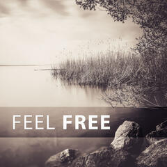 Feel Free – Time for You, Relaxing Time, Beautiful Moments, Soft Nature Sounds, Chill New Age Music