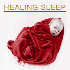 Healing Sleep – Rest for a While, Soft New Age for Baby, Calming Sleep, Dreaming Time
