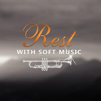 Rest with Soft Music – Gentle Jazz Music to Stress Relief, Total Relaxation, Be Happy, Calming Piano