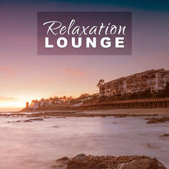 Relaxation Lounge – Evening Relax, Chill Out Music, Summer Breeze, Luxury Beach, Chillout Tunes
