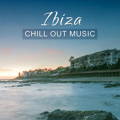 Ibiza Chill Out Music – Chill on Ibiza, Relaxation Music, Sweet Sounds to Relax, Peaceful Music