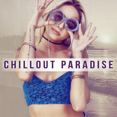 Chillout Paradise – Relaxation Music, Beach Chillout, Tropical Island, Relax Yourself, Chill Out Sounds