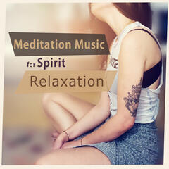 Meditation Music for Spirit Relaxation – New Age Meditation Music, Soft Nature Sounds, Spirit Calmness, Soft Sounds to Keep Calm