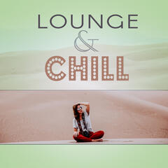 Lounge & Chill – Music for Rest, Smooth Chill, Chill Ambience
