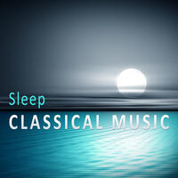 Sleep Classical Music – Music for Sleep and Relaxation, Calm Melodies, Bedtime, Sounds for Pillow, Classical Music After Work