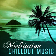 Meditation Chillout Music – Chillout Sounds, Meditation & Relaxation, Soft Music to Meditate, Spirit Calmness
