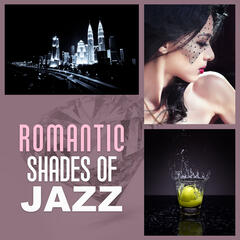 Romantic Shades of Jazz – Calming Piano Jazz for Lovers, Chilled Night with Jazz, Romantic Evening