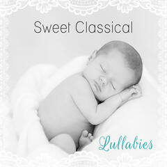 Sweet Classical Lullabies – Music to Bed, Bedtime for Children, Sounds to Help Child, Schubert, Mozart, Bach for Babies