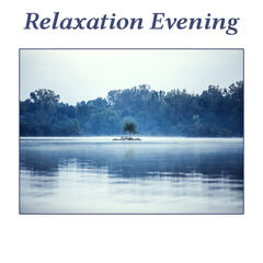 Relaxation Evening – Classical Music for Rest, Soothing Melodies for Sleep and Relaxation, Music for Soul, Calm Songs for Listening
