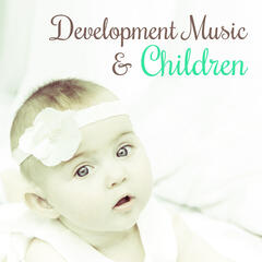 Development Music & Children – Classical Sounds for Listening, Music Fun, Capable Baby, Growing Brain Baby