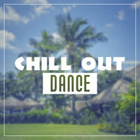 Chill Out Dance – Ambience Electronic Chill Out Music, Dance Party, Dance Chill Out Music, Chill Out 2016, Lounge