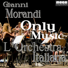 L'Orchestra Italiana - Only Music Gianni Morandi