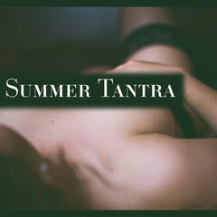 Summer Tantra – Sensual Sounds of Chill Out for Tantric Sex, Sensual Chill Out Music, Erotic Lounge, Summer Solstice, Chill Tone, Holiday Chill Out