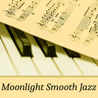 Moonlight Smooth Jazz – Relaxing Jazz, Jazz by Night, Soft Piano Bar, Jazz for Relaxation