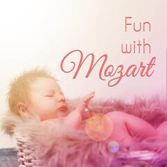 Fun with Mozart – Songs for Baby, Sounds for Listening, Music Fun, Happy Child, Brilliant Toddler