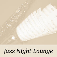 Jazz Night Lounge – Relaxing Sounds of Jazz, Shades of Piano, Smooth Night Music
