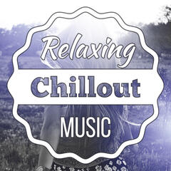 Relaxing Chillout Music – Beach Relaxation, Summer Time, Holiday Journey, Sounds for Rest