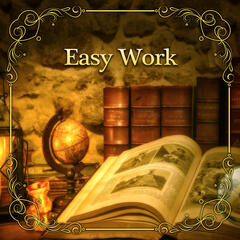 Easy Work – Music for Study, Easy Learning, Good Memory on Exam, Concentration Songs