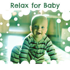 Relax for Baby – Music for Chidren, Soothing Melodies to Bed, Relaxation Sounds, Creative Brain Baby