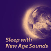 Sleep with New Age Sounds – Soft Sounds for Sleep, Soothing Music, New Age Relaxation, Sleep Well