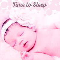 Time to Sleep – Songs at Goodnight, Soothing Melodies to Sleep, Classical Music for Bed, Calm Toddlers