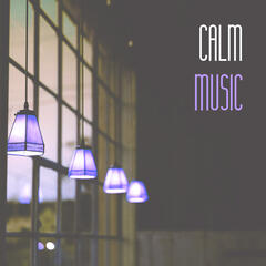Calm Music - Rhythmic Music, Before Sleeping, for Relaxation, Relax, Positive Mood, Great Energy
