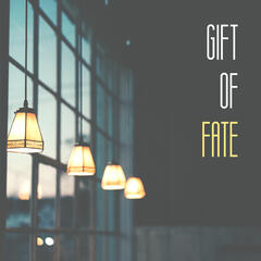 Gift of Fate - Sweet Music, Good Mood, Nice Time, with Friends
