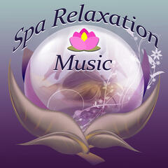 Spa Relaxation Music – Music to Calm Down, Beautiful Moments in Spa, Relax Yourself