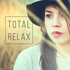 Total Relax – Nature Sounds for Relaxation, Soothing Rain, Sounds of Birds, Deep Relax After Work