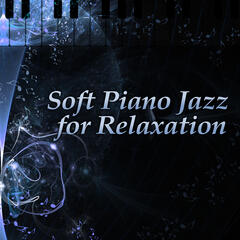 Soft Piano Jazz for Relaxation – Chilled Jazz, Soft Music, Calm & Relaxing Sounds