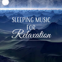 Sleeping Music for Relaxation – Calm Music to Relax, Best Sounds to Sleep