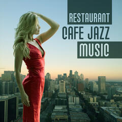 Restaurant Cafe Jazz Music – Background Jazz for Relaxation, Soft Piano Bar, Coffee Time, Jazz Music