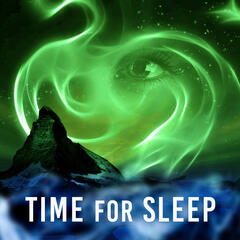 Time for Sleep – Music to Fall Asleep, Soothing Sounds of New Age, Best Sleeping Songs