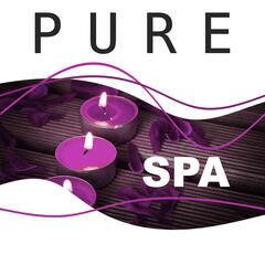 Pure Spa –  Spa Lounge Music, Massage Treatments, Wellness, Calming Sounds of Nature, Pure Massage, Deep Relax