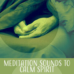 Meditation Sounds to Calm Spirit – Relaxation Music, Soft Sounds for Yoga Training, Mind Rest