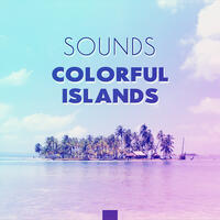 Sounds Colorful Islands - Best Fun, Colors in Drinks, Mandatory Dress, Sexy Dance, Racing on the Beach