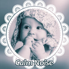 Calm Noise – Songs for Children, Effect Lullabies, Relaxation Sounds at Night