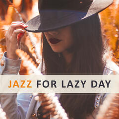 Jazz for Lazy Day – Calming Piano Sounds, Jazz for Relaxation, Chilled Music, Soft Sounds, Peaceful Jazz