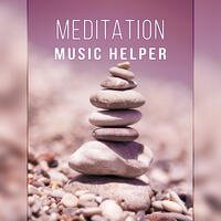 Meditation Music Helper – New Age Sounds, Yoga Background Music, Meditation Music, Most Relaxation Music, Zen, Czakra, Karma, Yoga Music