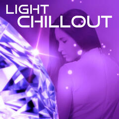 Light Chillout – Easy Listening Chillout Music, Deep Lounge, Chill Out 2016, Chill Collection, Relaxation, Dance Party, Cocktail Party, Deep Ambience