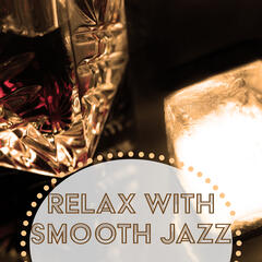 Relax with Smooth Jazz – Chilled Jazz, Jazz to Rest, Calming Music