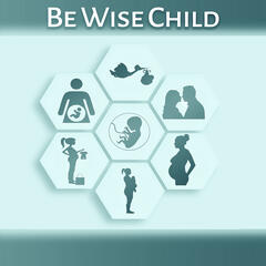 Be Wise Child – Songs for Children, Little Genius, Music for Listening, Brilliant Sounds, Composers to Learn