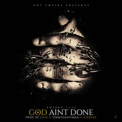 God Ain't Done - Single