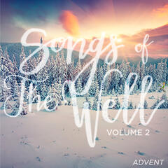 Songs of the Well, Vol. 2 (Advent)